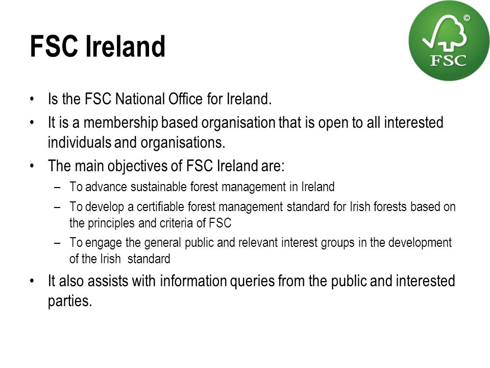 FSC Ireland Is the FSC National Office for Ireland.
