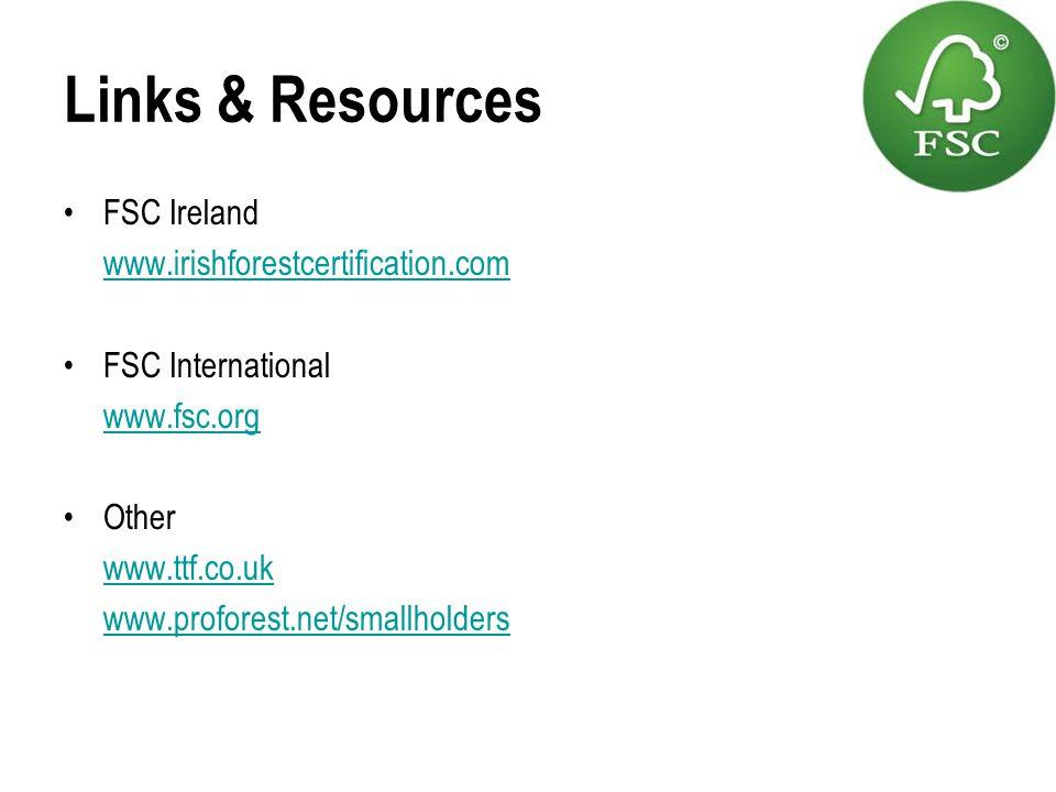 Links & Resources FSC Ireland www.irishforestcertification.com