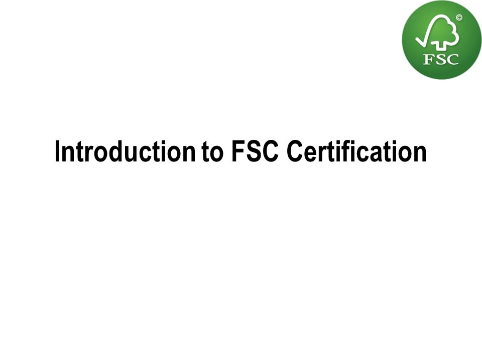 Introduction to FSC Certification