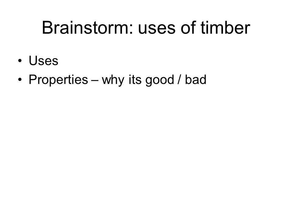 Brainstorm: uses of timber
