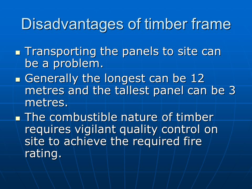 Disadvantages of timber frame