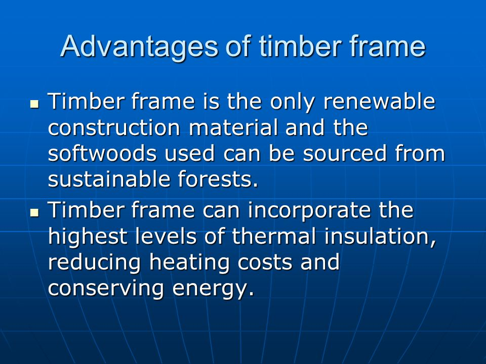 Advantages of timber frame