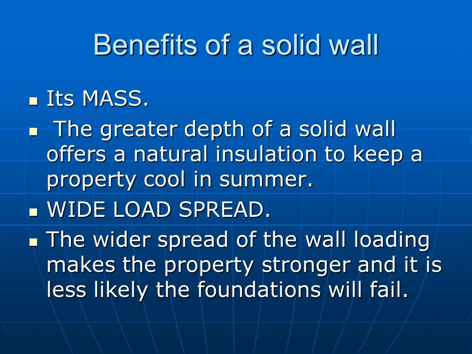 Benefits of a solid wall