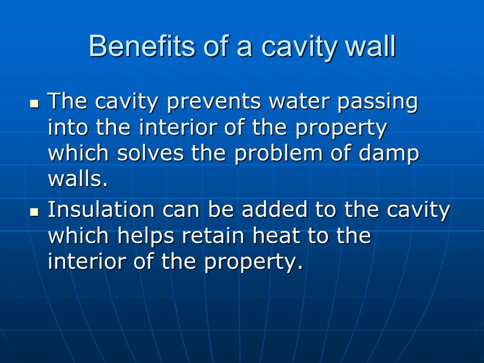 Benefits of a cavity wall