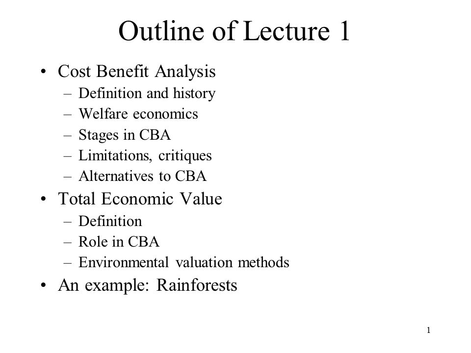 Outline of Lecture 1 Cost Benefit Analysis Total Economic Value