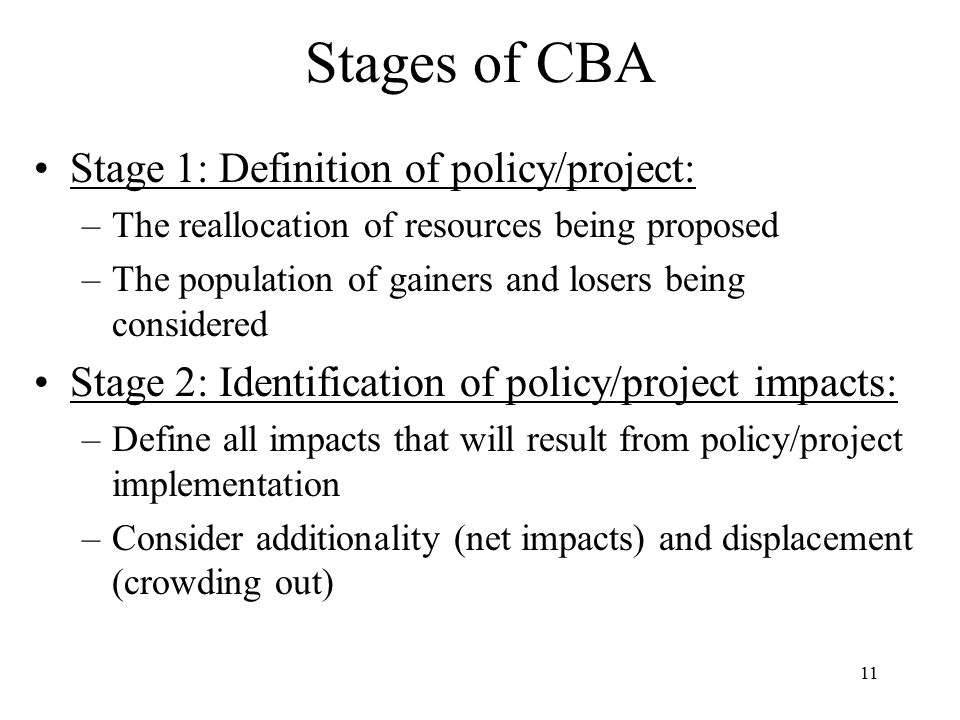 Stages of CBA Stage 1: Definition of policy/project: