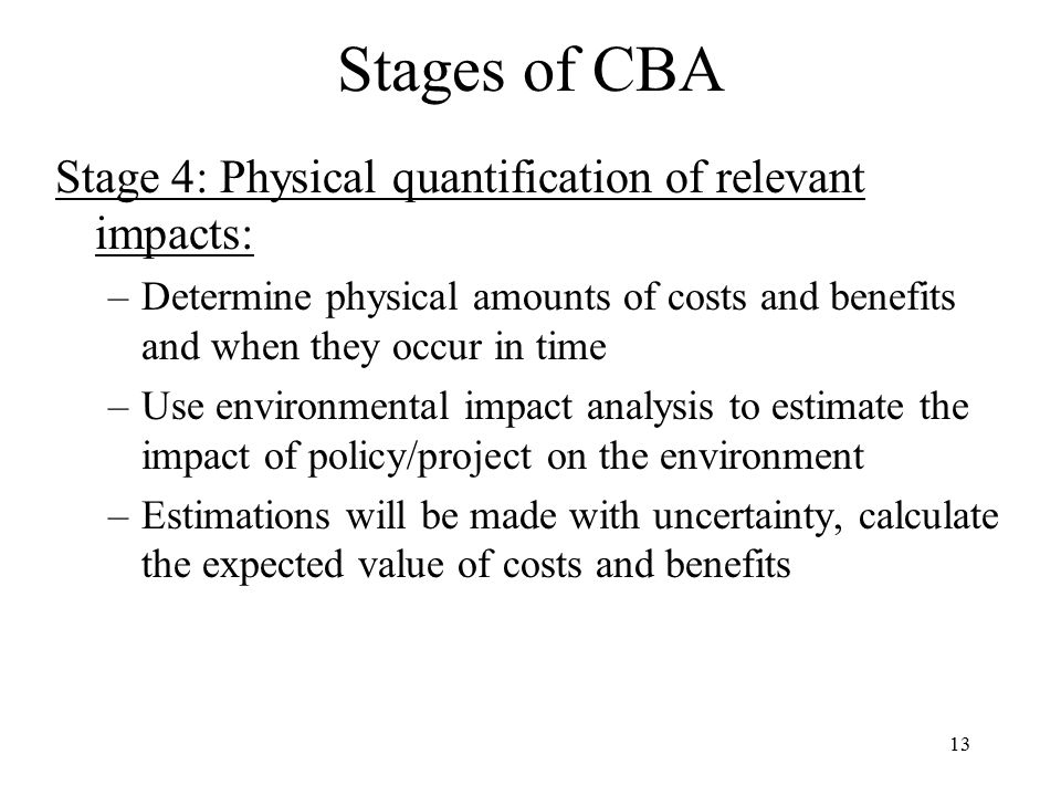 Stages of CBA Stage 4: Physical quantification of relevant impacts:
