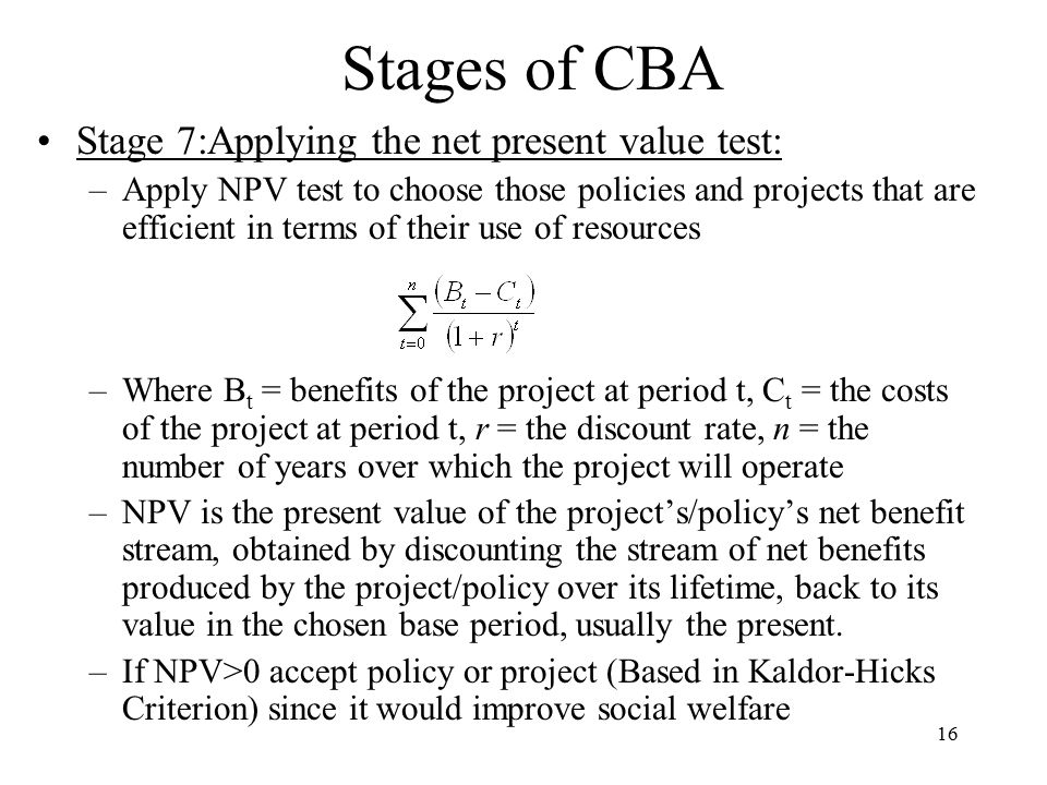 Stages of CBA Stage 7:Applying the net present value test: