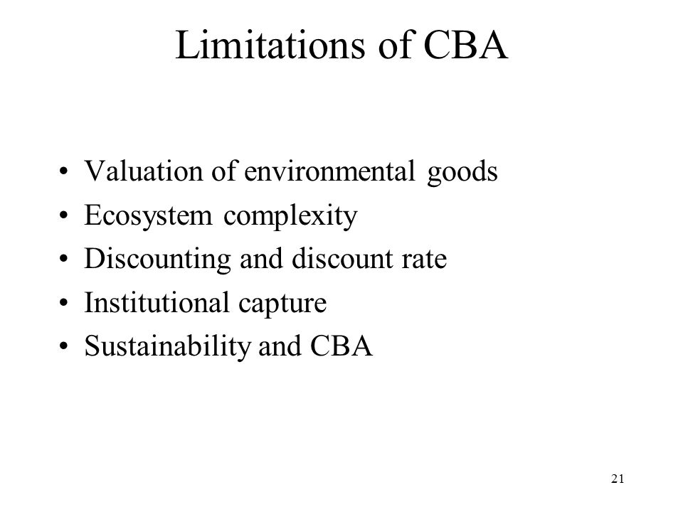 Limitations of CBA Valuation of environmental goods