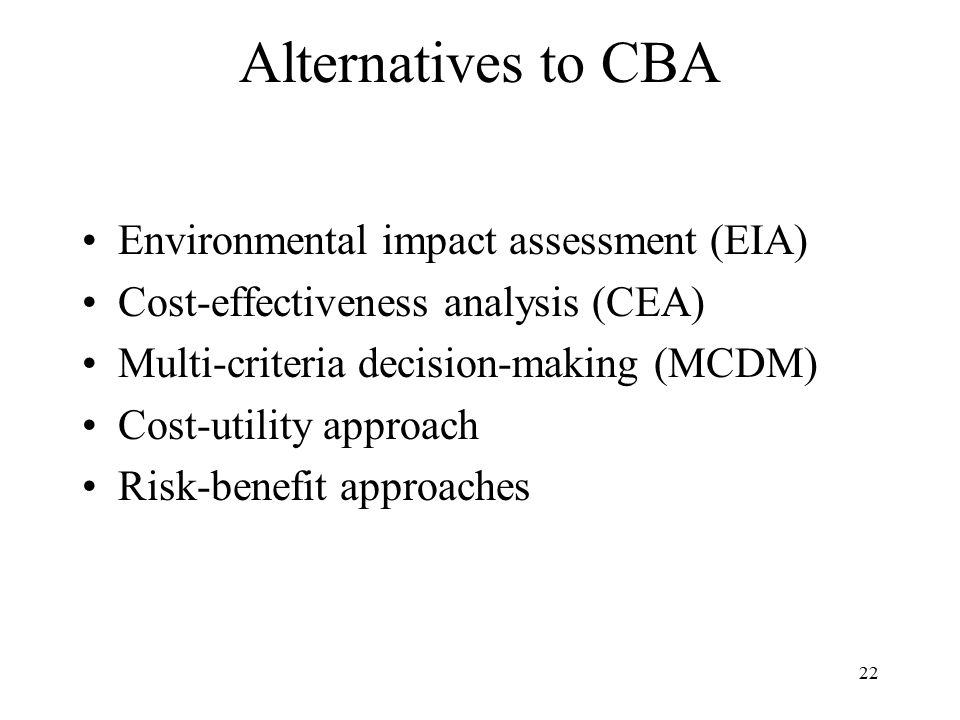 Alternatives to CBA Environmental impact assessment (EIA)