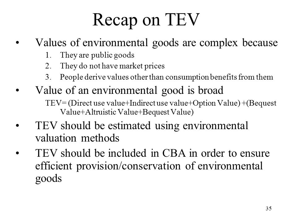 Recap on TEV Values of environmental goods are complex because