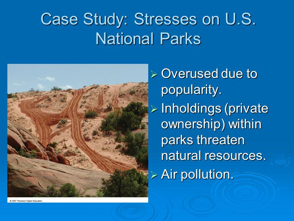 Case Study: Stresses on U.S. National Parks