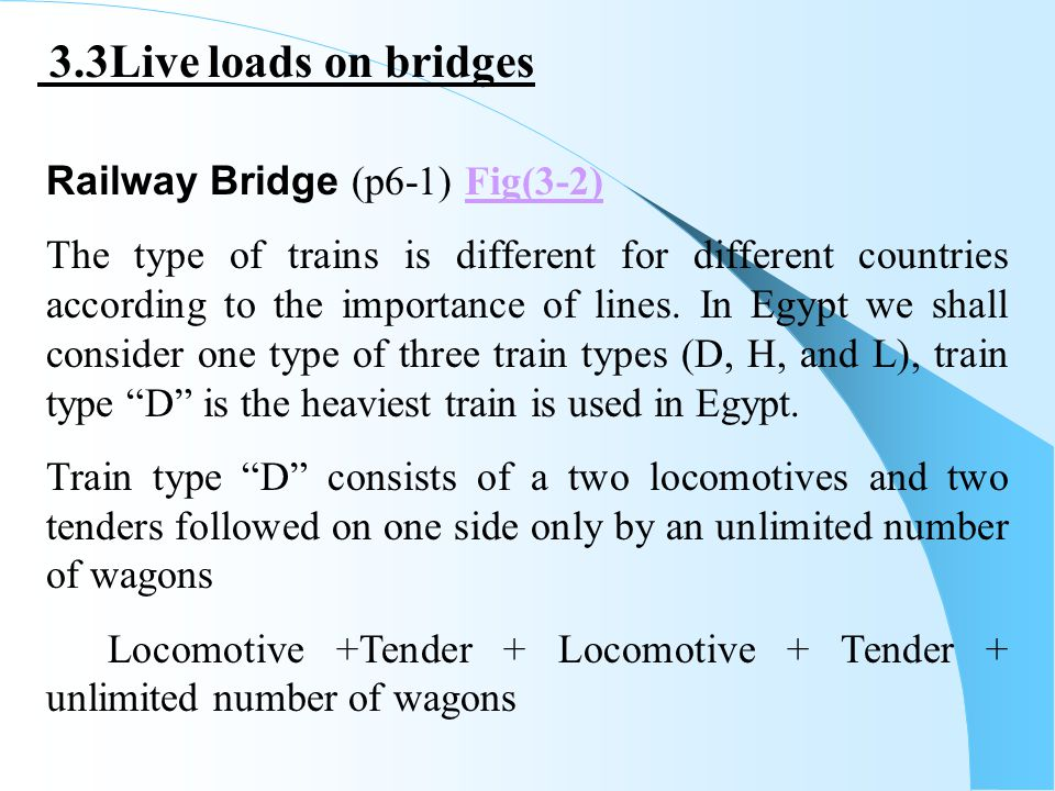 3.3Live loads on bridges Railway Bridge (p6-1) Fig(3-2)