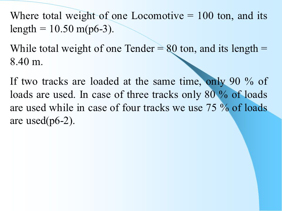 Where total weight of one Locomotive = 100 ton, and its length = 10