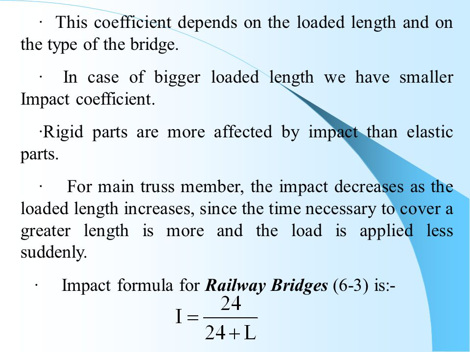 · This coefficient depends on the loaded length and on the type of the bridge.
