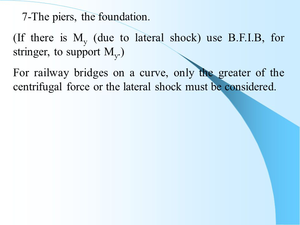 7-The piers, the foundation.