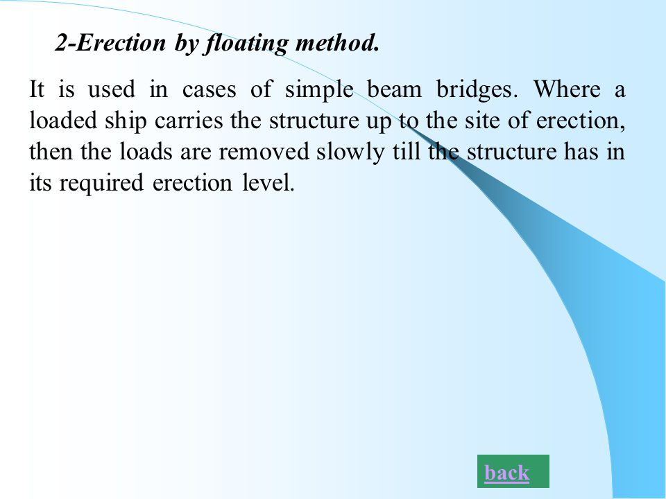 2-Erection by floating method.