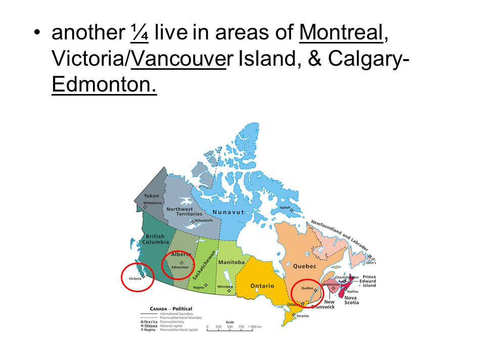 another ¼ live in areas of Montreal, Victoria/Vancouver Island, & Calgary-Edmonton.
