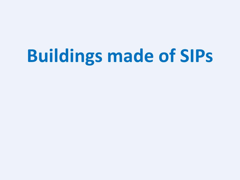 Buildings made of SIPs