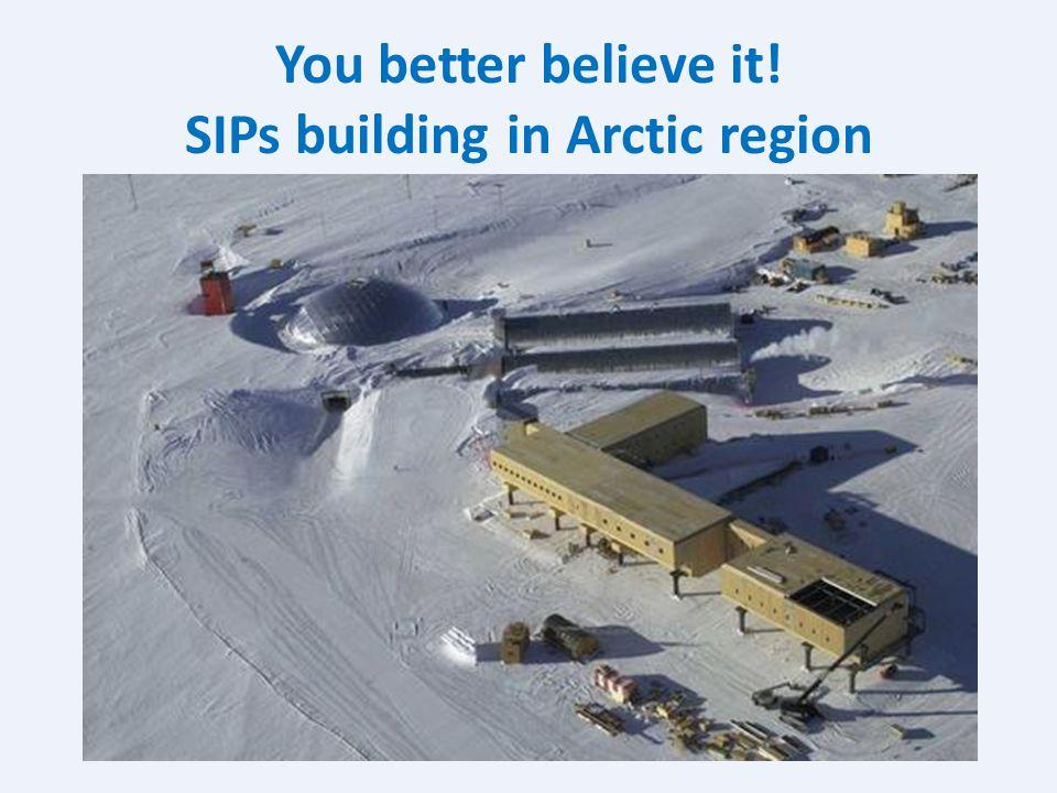 You better believe it! SIPs building in Arctic region