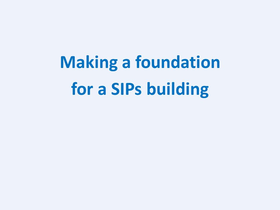 Making a foundation for a SIPs building