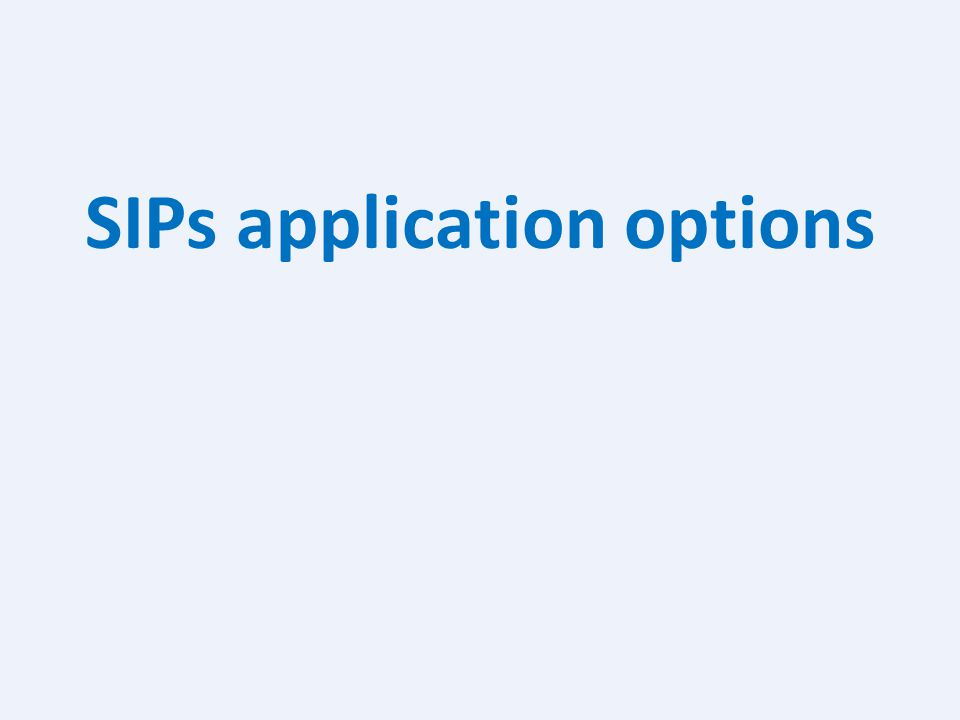 SIPs application options