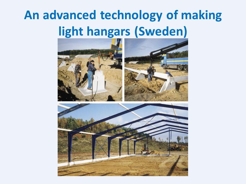 An advanced technology of making light hangars (Sweden)