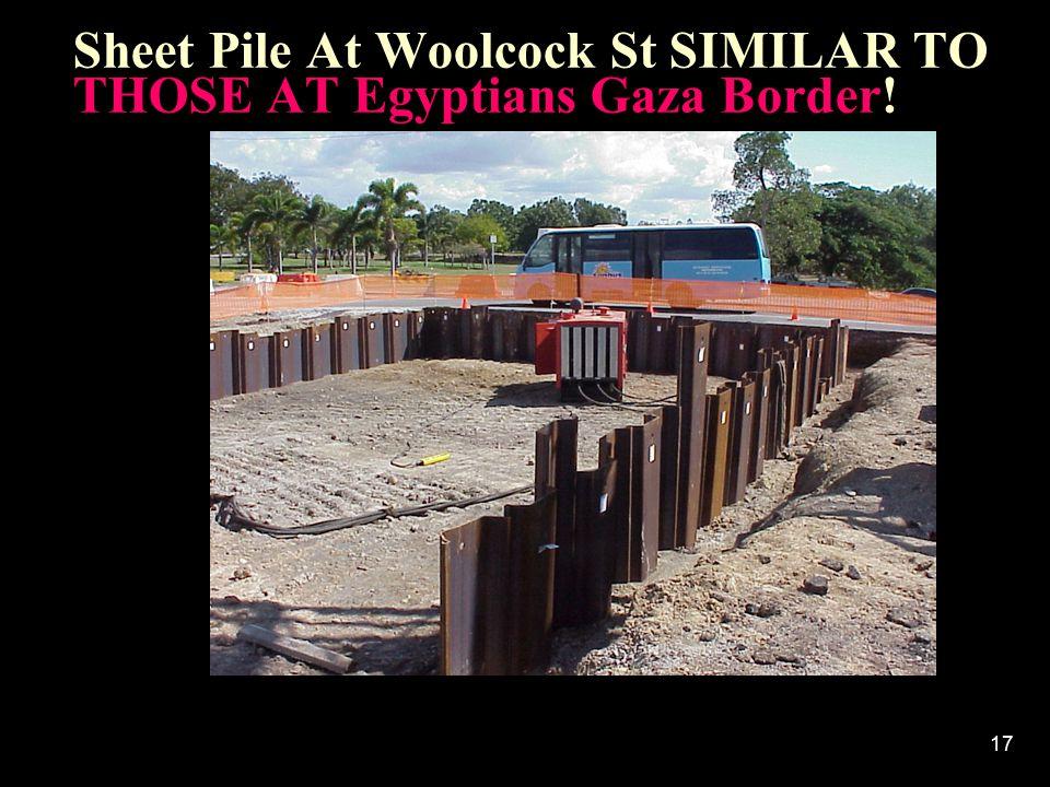 Sheet Pile At Woolcock St SIMILAR TO THOSE AT Egyptians Gaza Border!