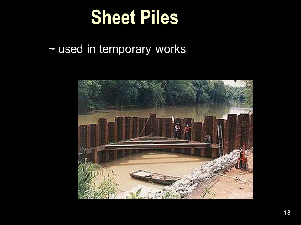 Sheet Piles ~ used in temporary works