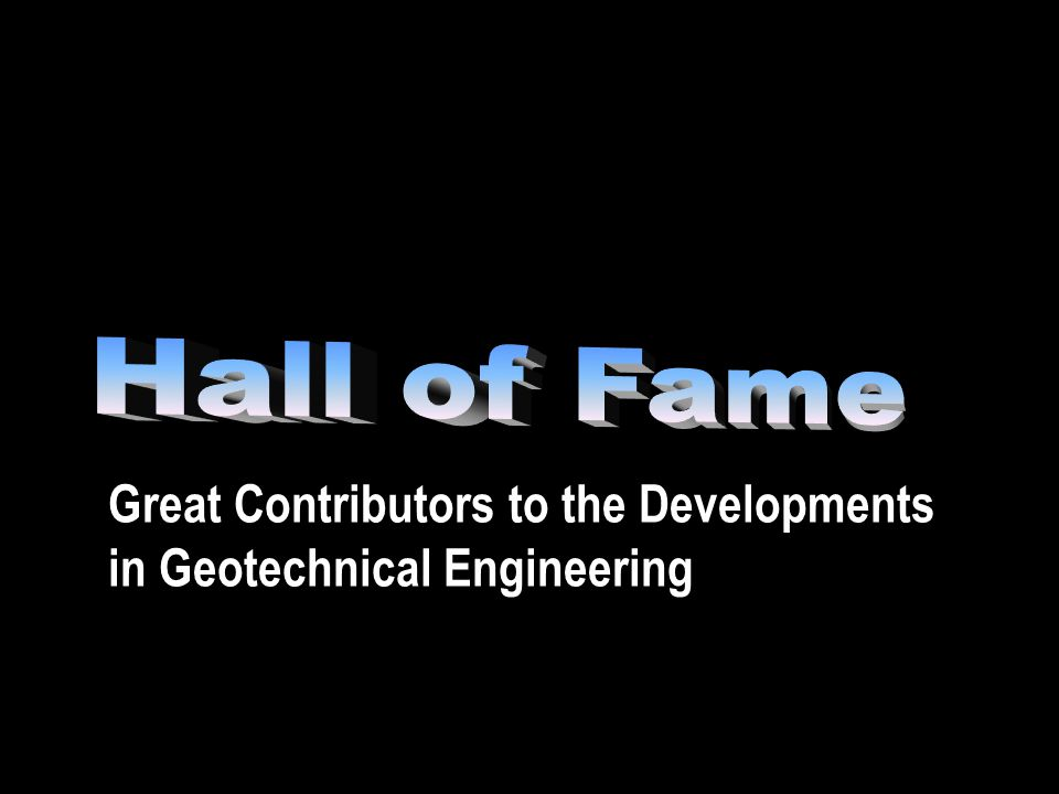 Great Contributors to the Developments in Geotechnical Engineering