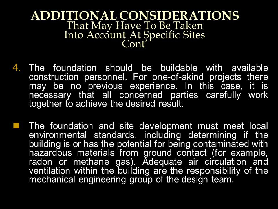 ADDITIONAL CONSIDERATIONS That May Have To Be Taken Into Account At Specific Sites Cont'