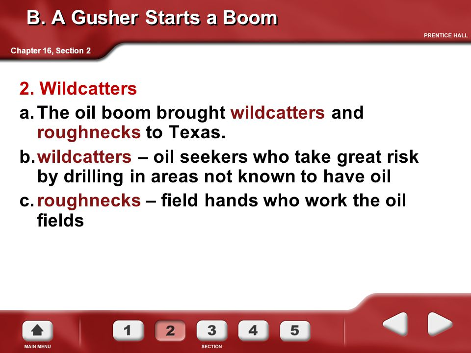 B. A Gusher Starts a Boom 2. Wildcatters