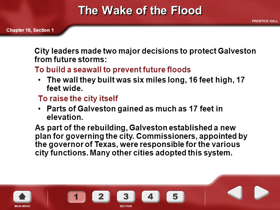 The Wake of the Flood Chapter 16, Section 1. City leaders made two major decisions to protect Galveston from future storms: