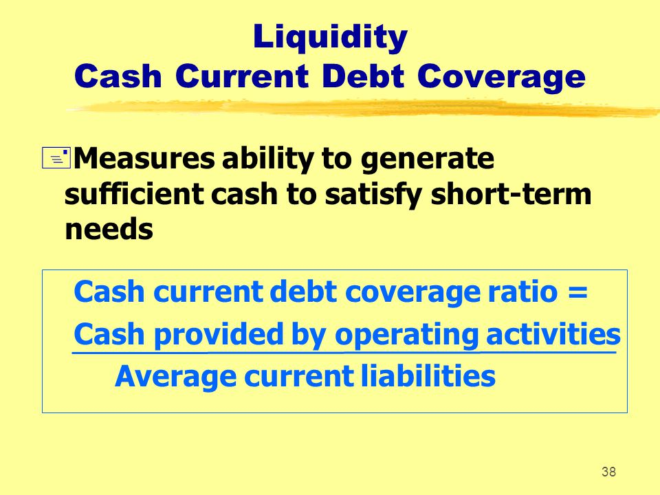 Liquidity Cash Current Debt Coverage