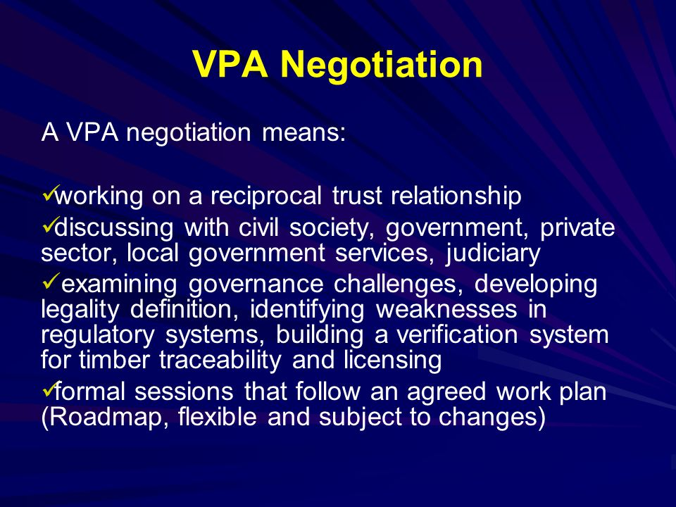 VPA Negotiation A VPA negotiation means: