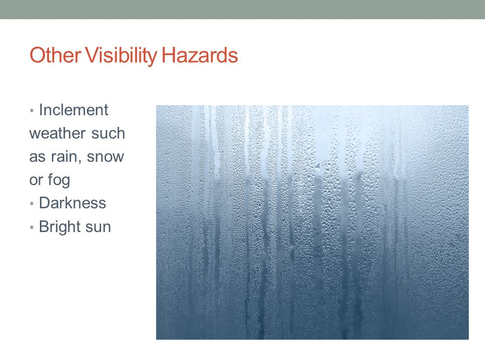 Other Visibility Hazards
