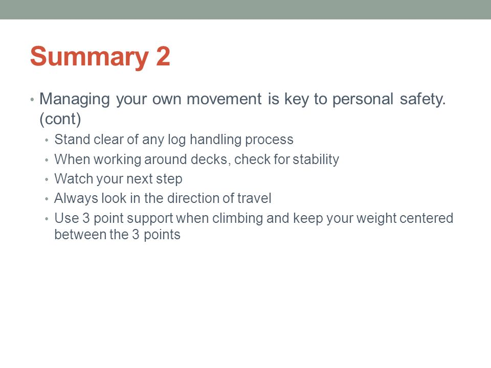 Summary 2 Managing your own movement is key to personal safety. (cont)