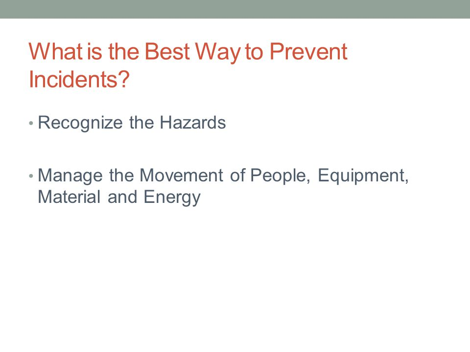 What is the Best Way to Prevent Incidents