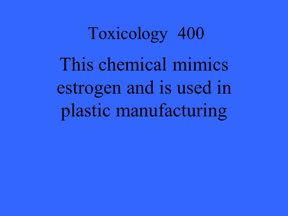 This chemical mimics estrogen and is used in plastic manufacturing