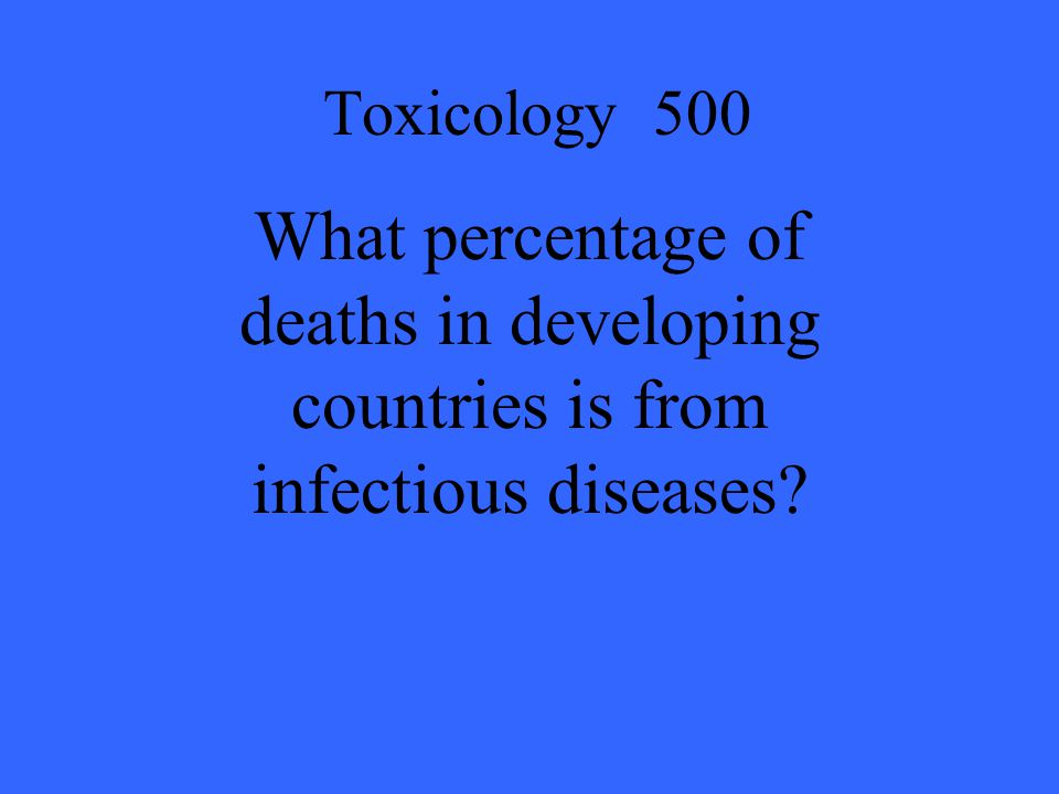 Toxicology 500 What percentage of deaths in developing countries is from infectious diseases