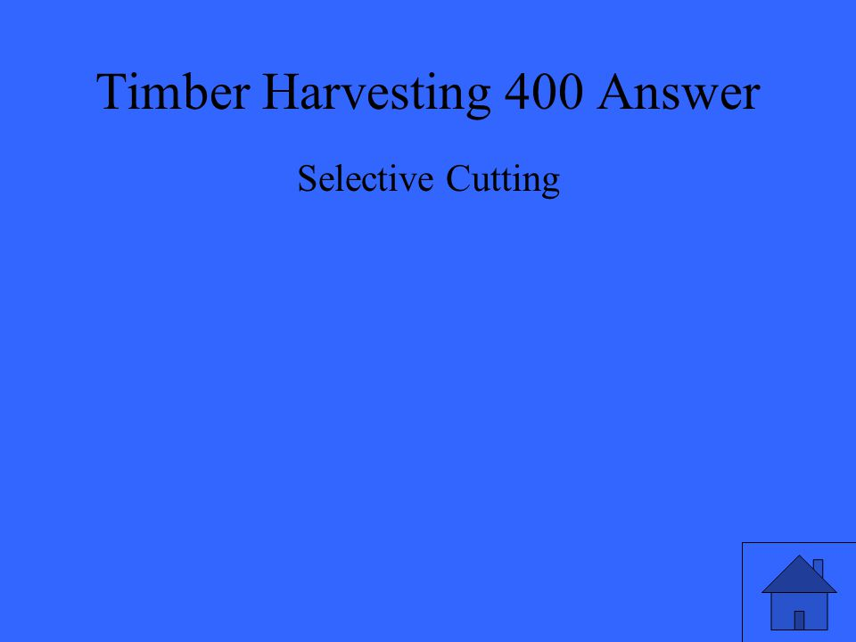 Timber Harvesting 400 Answer