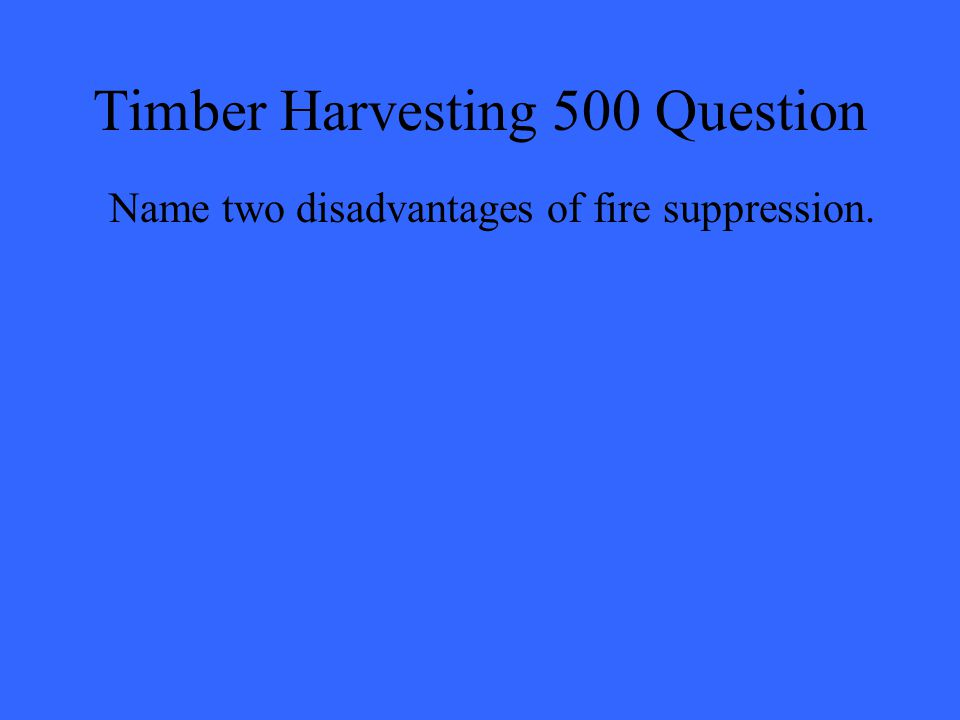 Timber Harvesting 500 Question