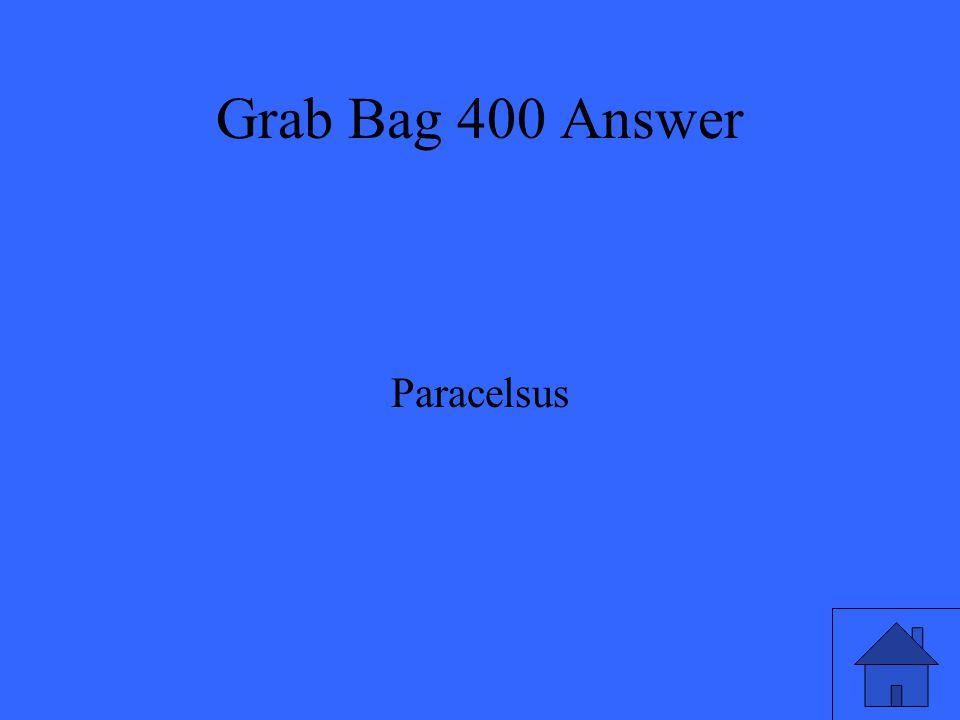 Grab Bag 400 Answer Paracelsus