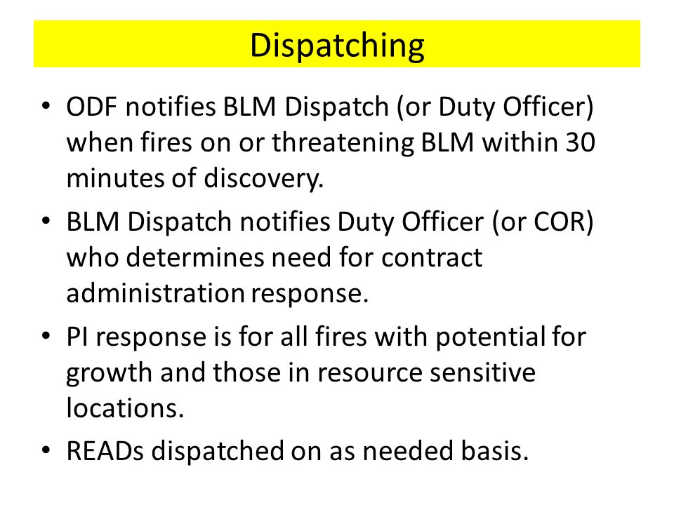 Dispatching ODF notifies BLM Dispatch (or Duty Officer) when fires on or threatening BLM within 30 minutes of discovery.