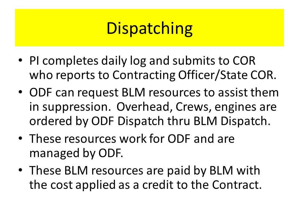 Dispatching PI completes daily log and submits to COR who reports to Contracting Officer/State COR.