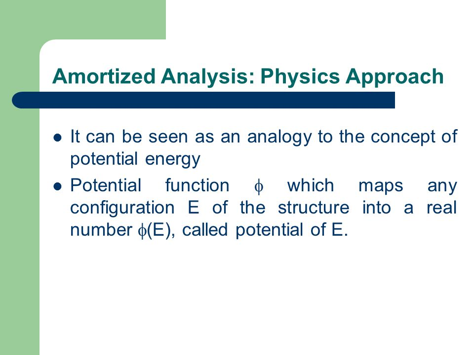 Amortized Analysis: Physics Approach