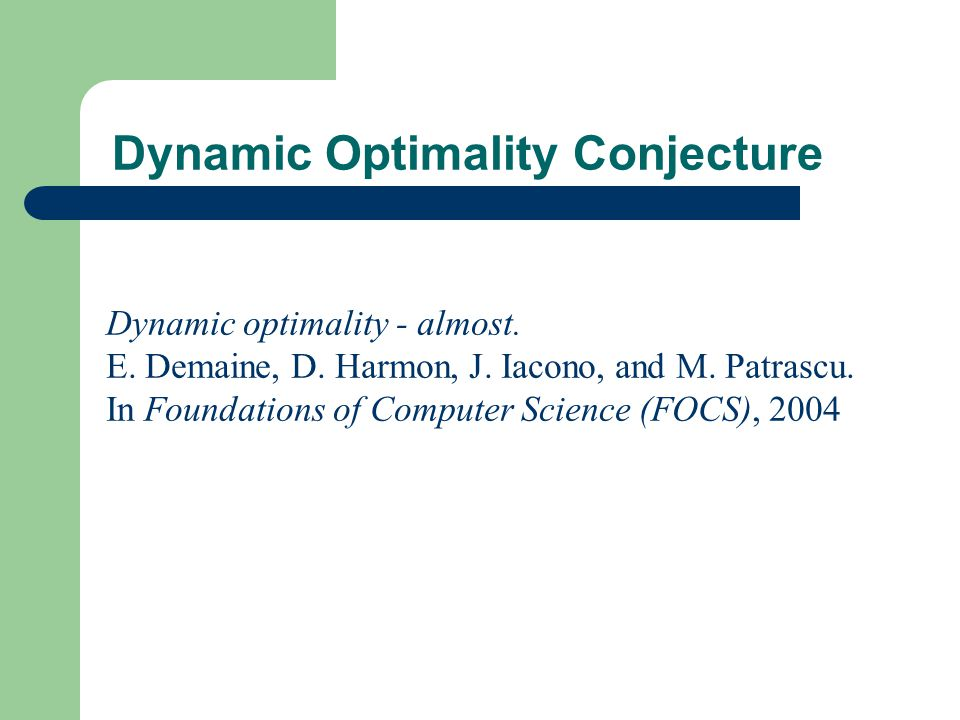 Dynamic Optimality Conjecture