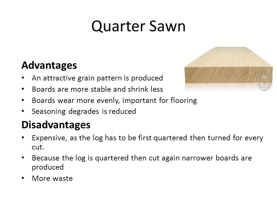 Quarter Sawn Advantages Disadvantages