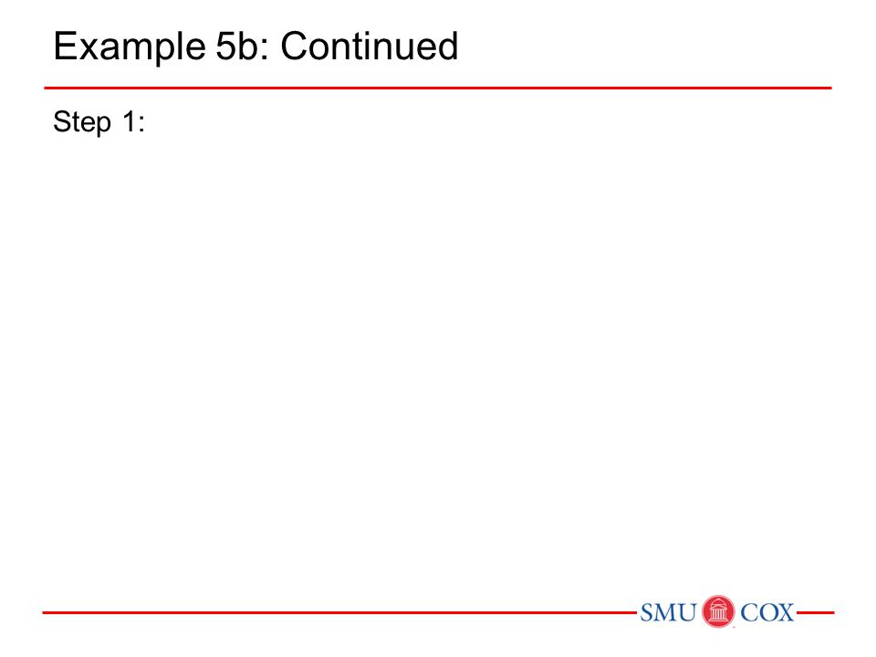 Example 5b: Continued Step 1: