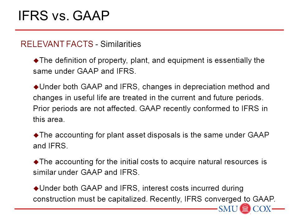 IFRS vs. GAAP RELEVANT FACTS - Similarities